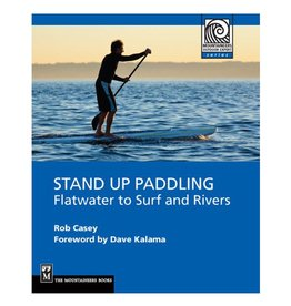 Stand Up Paddling: Flatwater to Surf & Rivers