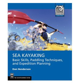Sea Kayaking: Basic Skills, Paddling Techniques, and Expedition Planning
