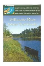 Willamette River Water Trail Guide:,Coastal Fk, Middle Fk & Main Willamette River