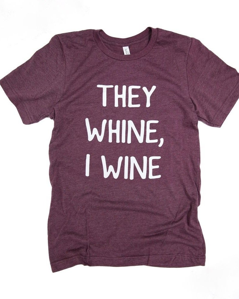 Trend Boutique They Whine, I Wine Tee