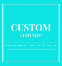 Lincoln&Lexi Custom Order-Marissa H.