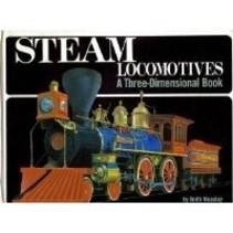 Steam Locomotives: A Three-Dimensional Book