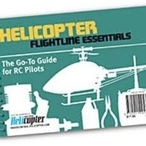 RADIO CONTROL HELICOPTER THE GO TO GUIDE FOR RC PILOTS HELICOPTER FLIGHTLINE ESSENTIALS