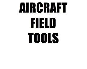 AIRCRAFT FIELD TOOLS