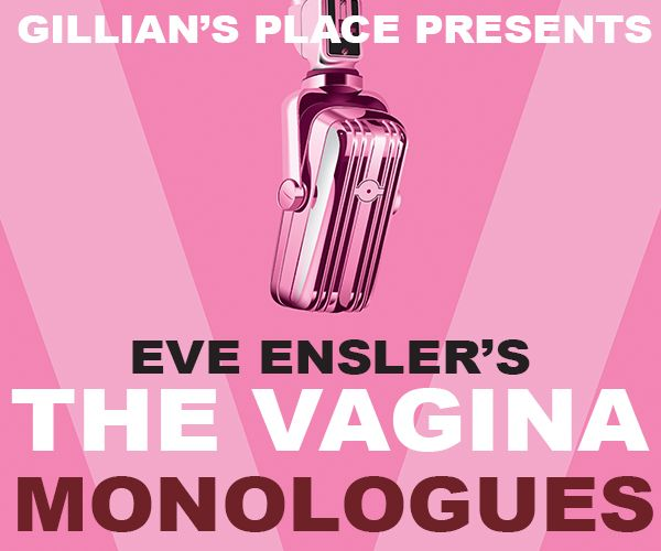 The Vagina Monologues in support of Gillian's Place