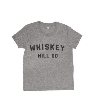 Bridge & Burn Whiskey Will Do Tee - W