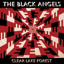 Black Angels - Clear Lake Forest (RSD)
