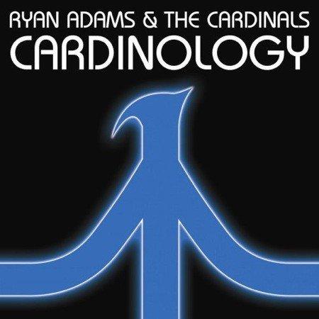 Ryan Adams and the Cardinals - Cardinology
