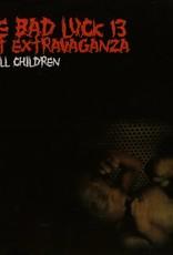 Bad Luck 13 Riot Extravaganza - We Kill Children (CD)