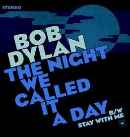 Bob Dylan - The Night We Called It A Day / Stay With Me [7''] (Blue Vinyl, limited to 4600, indie-retail exclusive)