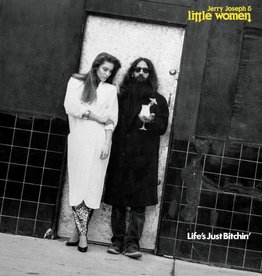 RSD17 Jerry Joseph & Little Women - Life's Just Bitchin' [LP] (limited to 500, indie-retail exclusive)
