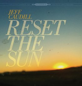 RSD17 Jeff Caudill - Reset The Sun [12'' EP] (Sunburst Colored or Black Vinyl, new project from Gameface singer-songwriter, indie-exclusive, limited to 500)