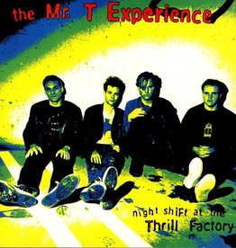 The Mr. T Experience - Night Shift at the Thrill factory