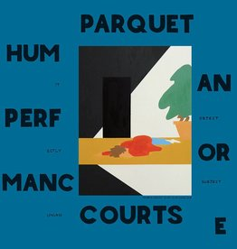 Parquet Courts - Performing Human