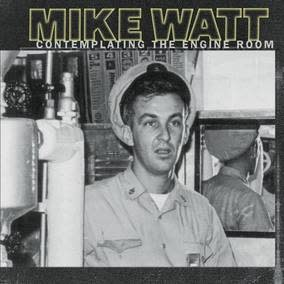 Mike Watt - Contemplating the Engine Room (2 LP, 180 Gram, Includes Download) (RSD Black Friday Exclusive)