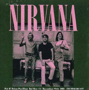 Nirvana - Pat O'Brian Pavillion Del Mar CA December 28th 1991