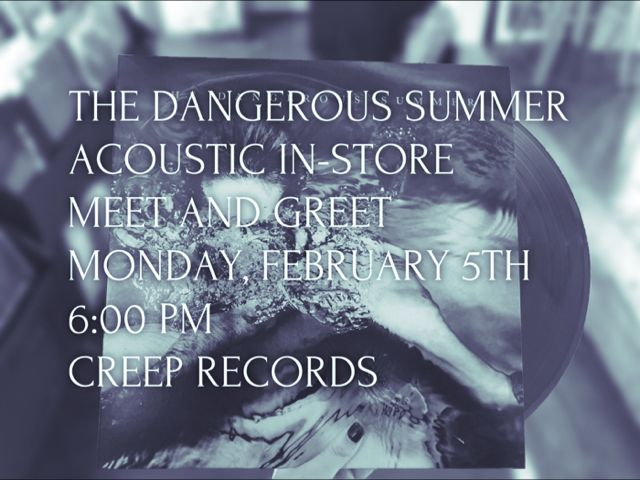 Dangerous Summer - Dangerous Summer (Includes Entry to Acoustic Performance + Instore Meet and Greet at Creep Records February 5th at 6pm)