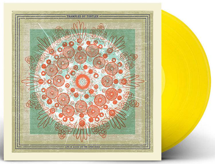 Trampled By Turtles - Life Is Good On The Open Road (Indie Exclusive Yellow Vinyl Limited to 1000)