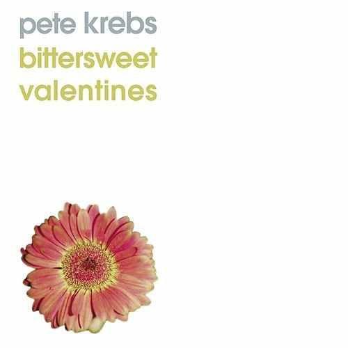 Pete Krebs - Bittersweet Valentines [10''] (first time on vinyl, limited to 500, indie-retail exclusive)
