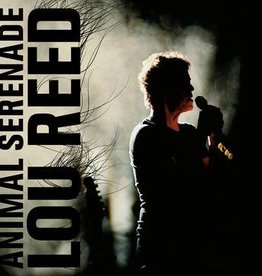Lou Reed - Animal Serenade [3LP] (first time on vinyl, recorded in Los Angeles at the Wiltern Theatre, limited to 3250, indie-retail exclusive)