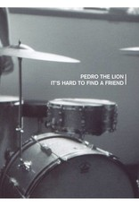 Pedro The Lion - It's Hard To Find A Friend (Remastered) [Indie Exclusive]