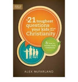 McFarland, Alex 21 Toughest Questions Your Kid. The