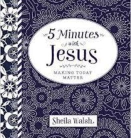 Walsh, Sheila 5 Minutes with Jesus: Making Today Matter