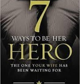 Fields, Doug 7 Ways to Be Her Hero