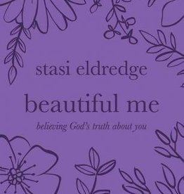 Eldredge, Stasi Beautiful Me: Believing in God's Truth about You