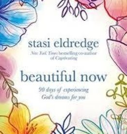 Eldredge, Stasi Beautiful Now: 90 Days of Experiecning