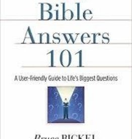 Bickel, Bruce Bible Answers 101
