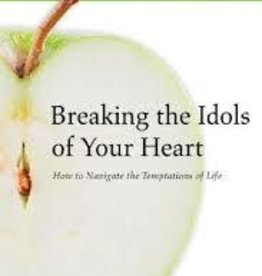 Allender, Dan Breaking the Idols of Your Heart