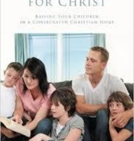 Murray, Andrew Children for Christ: Raising Your Children in a Consecrated Christian Home