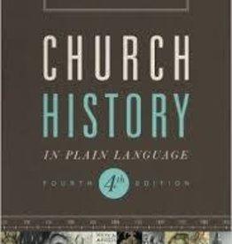 Shelley, Bruce Church History in Plain Language: Fourth Edition