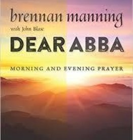 Manning, Brennan Dear Abba: Morning and Evening