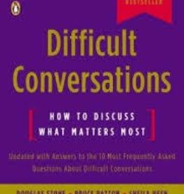 Stone, Douglas Difficult Conversations: How to Discuss What Matters Most