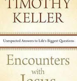 Keller, Timothy Encounters With Jesus