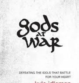 Idleman, Kyle Gods At War: Defeating the Idols that Battle Your Heart