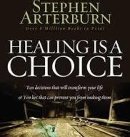Arterburn, Stephen Healing Is A Choice (rev)