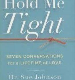 Johnson, Sue Hold Me Tight:Seven Conversati