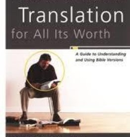 Fee, Gordan D. How to Choose a Translation for All its Worth:  A Guide to Understanding and Using Bible Versions