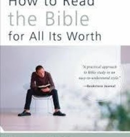 Fee, Stuart How to Read the Bible for All Its Worth: Fourth Edition