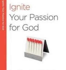 Arthur, Kay Ignite Your Passion for God: A 6-Week, No-Homework Bible Study