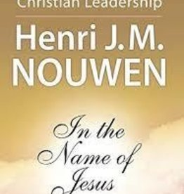 Nouwen, Henri J M In the Name Of Jesus: Reflection