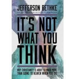 Bethke, Jefferson It's Not What You Think: Why