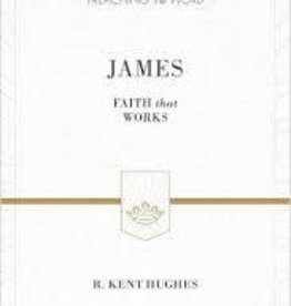 Hughes, R. Kent James: Faith That Works