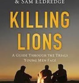 Eldredge, John Killing Lions: A Guide Through
