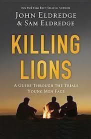Eldredge, John Killing Lions: A Guide Through