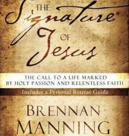 Manning, Brennan Signature of Jesus