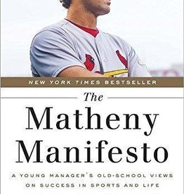 Matheny, Mike Matheny Manifesto: A Young Manager's Old-School Views on Success in Sports and Life